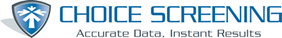 Choice Screening - Accurate Data. Instant Results
